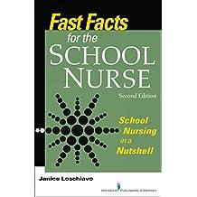 Fast Facts for the School Nurse, Second Edition: School Nursing in a Nutshell