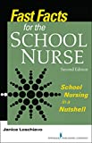 Fast Facts for the School Nurse, Second Edition: School Nursing in a Nutshell