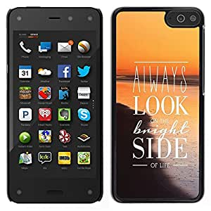Stuss Case / Funda Carcasa protectora - Look Bright Side Sunset Orange Positive Sea - Amazon Fire Phone