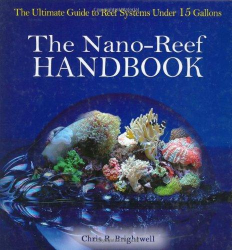 The Nano-Reef Handbook ()