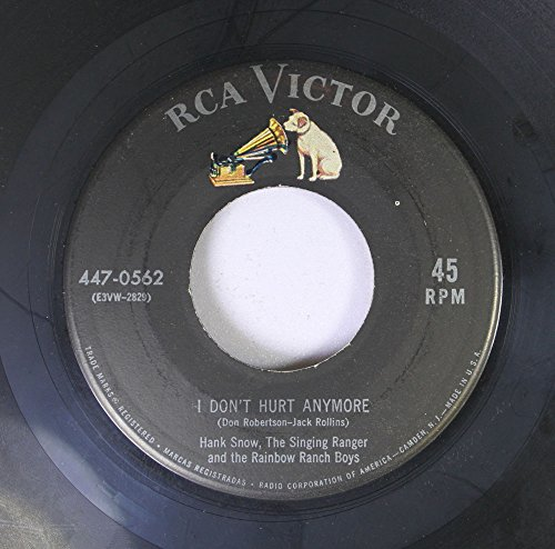 (HANK SNOW, THE SINGING RANGER AND THE RAINBOW RANCH BOYS 45 RPM I DON'T HURT ANYMORE / A FOOL SUCH AS I)