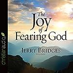 The Joy of Fearing God | Jerry Bridges