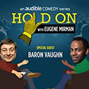 17: Baron Vaughn Releases His Inner Conflict | Eugene Mirman, Baron Vaughn
