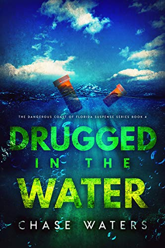 Drugged In The Water (The Dangerous Coast Of Florida Suspense Series Book ()