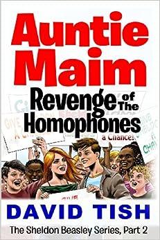 Printables Beasley And Homophones amazon com auntie maim revenge of the homophones sheldon beasley series volume 2