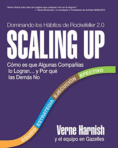 Descargar Libro Scaling Up : Cómo Es Que Algunas Compañías Lo Logran...y Por Qué Las Demás No Verne Harnish