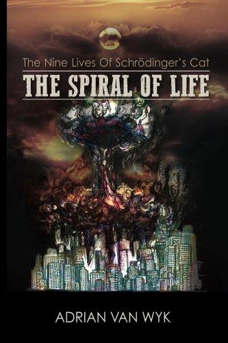Read Online The Spiral Of Life (The Nine Lives Of Schrödinger's Cat) (Volume 1) pdf epub