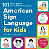 American Sign Language for Kids: 101 Easy Signs for