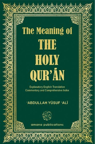 The Meaning of The Holy Qur'an: Explanatory English Translation, Commentary and Comprehensive Index