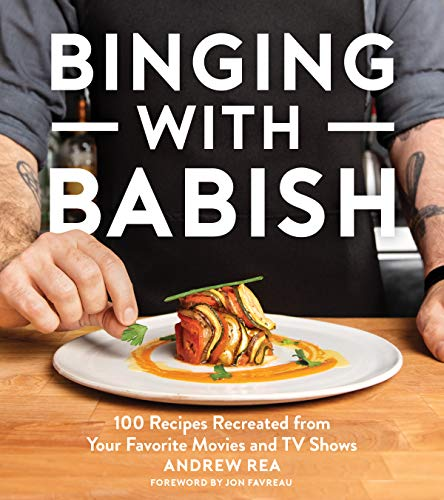 Binging with Babish: 100 Recipes Recreated from Your Favorite Movies and TV Shows ()