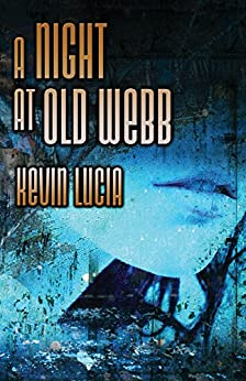 A Night At Old Webb by [Lucia, Kevin]