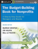 The Budget-Building Book for Nonprofits: A Step-by-Step Guide for Managers and Boards (The Jossey-Bass Nonprofit Guidebook Series)