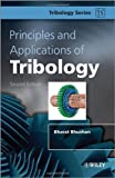 Principles and Applications of Tribology, Bharat Bhushan and Paul Petralia, 1119944546