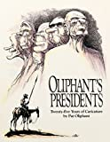 Oliphant's Presidents, Patrick Oliphant and Pat Oliphant, 0836218132