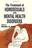 The Treatment of Homosexuals with Mental Health Disorders, Michael W. Ross, 0918393477