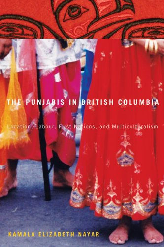 The Punjabis in British Columbia: Location, Labour, First Nations, and Multiculturalism (Mcgill-Queen's Studies in Ethni