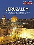 Jeruzalem: alles over geschiedenis, politiek, cultuur en trekpleisters van het religieuze centrum van de wereld (Elsevier Speciale editie)