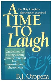 A Time to Laugh: The Holy Laughter Phenomenon Examined by [Oropeza, B. J.]