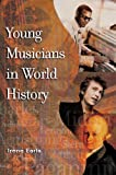 Young Musicians in World History, Irene Earls, 031331442X