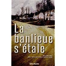 BANLIEUE S'ÉTALE (LA)