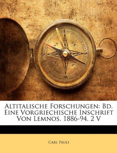 Download Altitalische Forschungen: Bd. Eine Vorgriechische Inschrift Von Lemnos. 1886-94. 2 V (German Edition) ebook