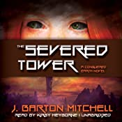 The Severed Tower: A Conquered Earth Novel, Book 2   J. Barton Mitchell