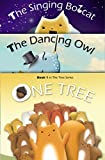 Children's Book: One Tree, The Dancing Owl, The Singing Bobcat (The Tree Series)