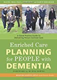 Enriched Care Planning for People with Dementia (University of Bradford Dementia Good Practice Guides)