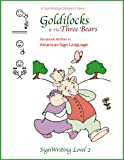 Goldilocks & The Three Bears in American Sign Language, SignWriting Level 2