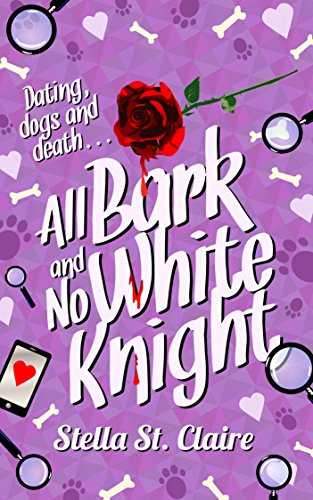 All Bark and No White Knight (Happy Tails Dog Walking Mysteries Book 4)