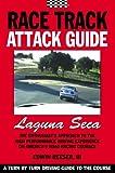 Race Track Attack Guide-Laguna Seca, Edwin Benjamin Reeser, 0984172408