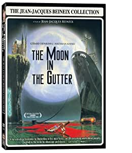 The Moon in the Gutter (The Jean-Jacques Beineix Collection)
