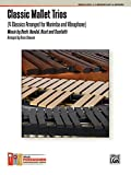 Classic Mallet Trios, Vol 1: 4 Classics Arranged for Marimba and Vibraphone (Alfred's Percussion Performance Series)