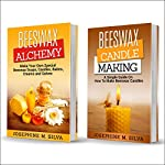 Beeswax: 2 Manuscripts: Beeswax Alchemy and Beeswax Candle Making | Josephine M. Silva