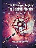 The Godmaker Legacy, Kirkland D. Casey, 0595334423
