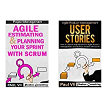 Agile Product Management: (Box Set): Agile Estimating & Planning Your Sprint with Scrum & User Stories 21 Tips (scrum, scrum master, agile development, agile software development)