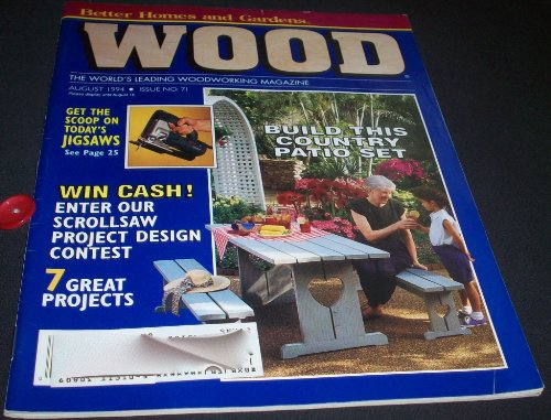 Better Homes and Gardens Wood. the World's Leading Woodworking Magazine, Issue 71, August 1994