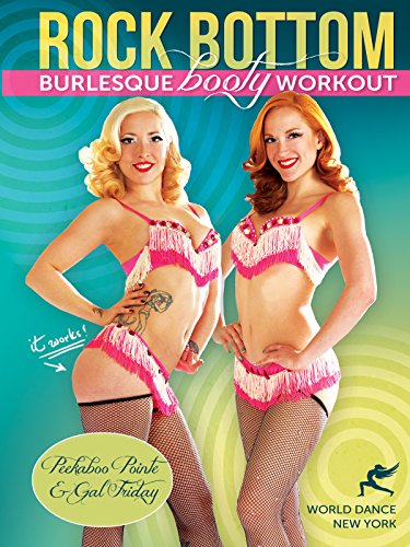 Rock Bottom - The Burlesque Booty Workout, with Peekaboo Pointe and Gal Friday