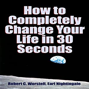 How to Completely Change Your Life in 30 Seconds Audiobook