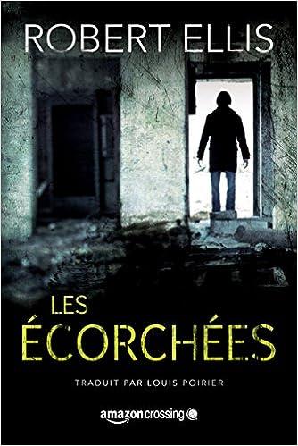 Les écorchées (2016) - Ellis Robert