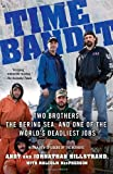 : Time Bandit: Two Brothers, the Bering Sea, and One of the World's Deadliest Jobs