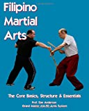 Filipino Martial Arts - the Core Basics, Structure, and Essentials, Dan Anderson, 1482633507