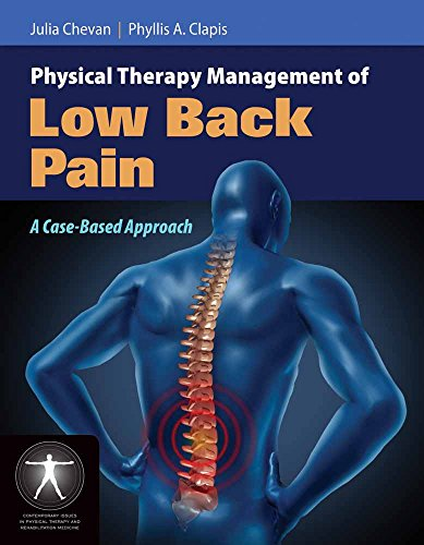 Physical Therapy Management of Low Back Pain: A Case-Based Approach (Contemporary Issues in Physical Therapy and Rehabilitation Medicine)