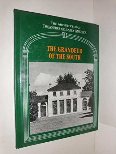 Grandeur of the South (Architectural Treasures of Early America, 14)