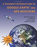 img - for A Teachers' Introduction to Google Earth and GPS Receivers book / textbook / text book