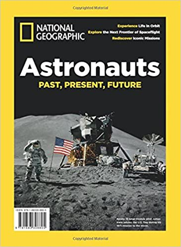 National Geographic Astronauts: Past, Present, & Future