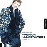 Essential Fashion Illustration: Men (Essential Fashion Illustration)