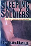 Sleeping with Soldiers, Rosemary Daniell, 0030624312