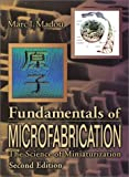 img - for Fundamentals of Microfabrication: The Science of Miniaturization, Second Edition by Marc J. Madou (2002-03-13) book / textbook / text book