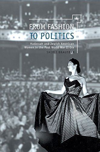 From Fashion to Politics: Hadassah and Jewish American Women